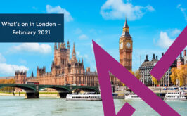 What's on in London – February 2021