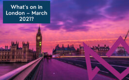 What's on in London – March 2021