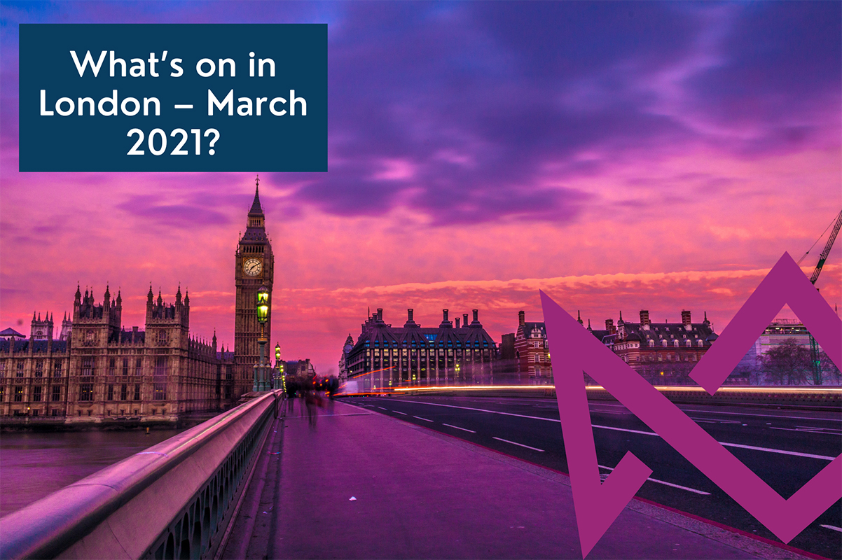What's on in London - March 2021