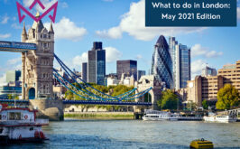 What to do in London: May 2021 Edition