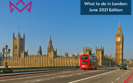 What to do in June 2021: London Edition