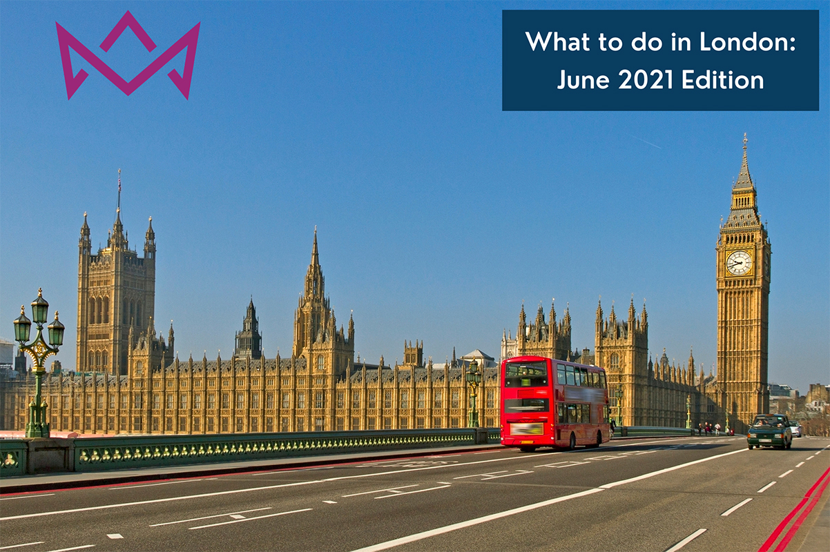 What to do in June 2021 - London Edition