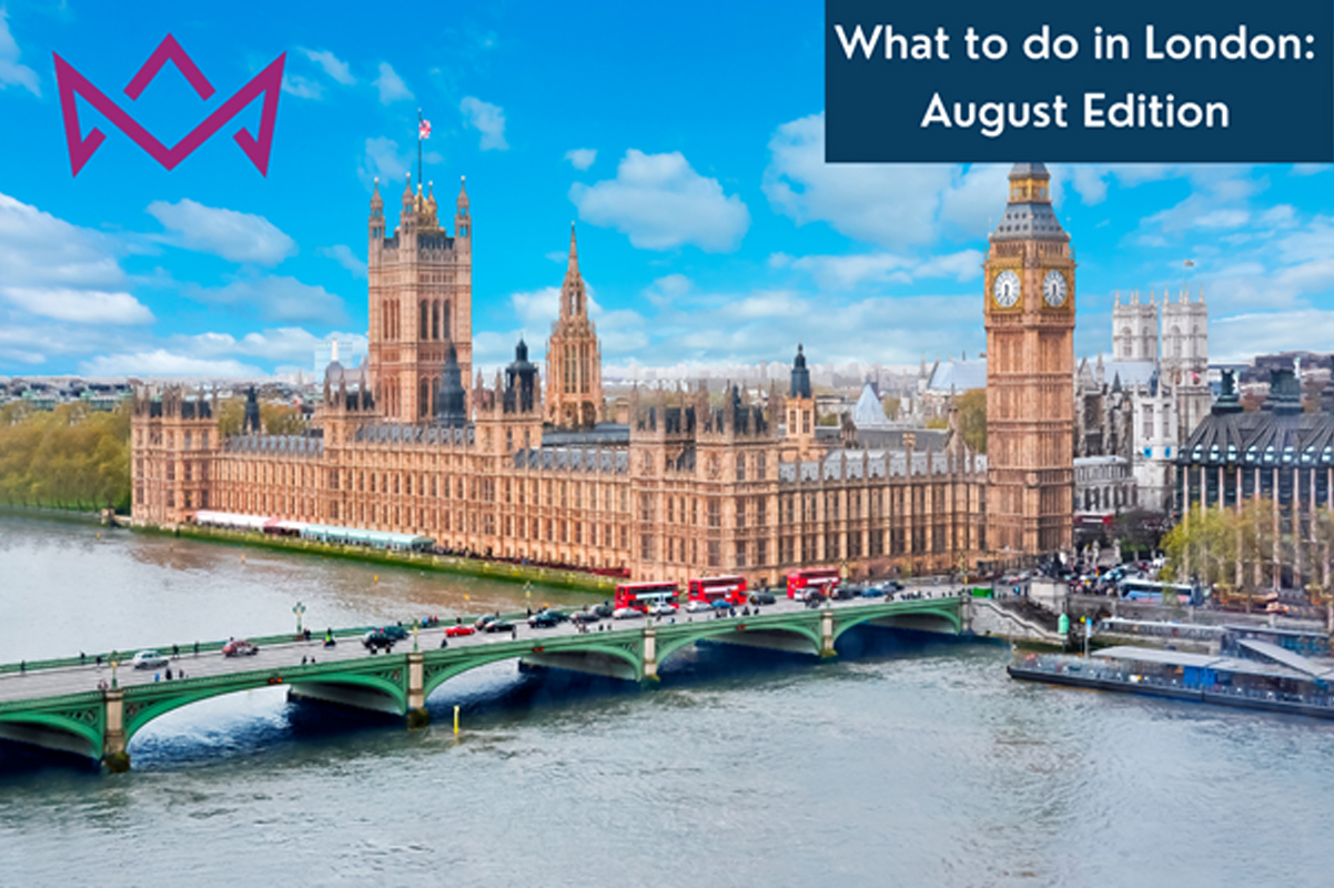 What to do in London August 2021 Edition